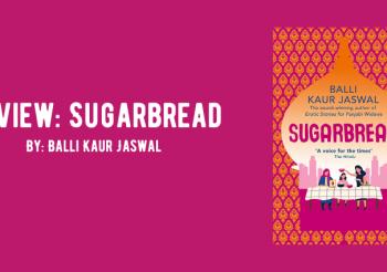Review: Sugarbread by Balli Kaur Jaswal