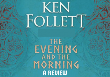 Review: The Evening and the Morning by Ken Follett