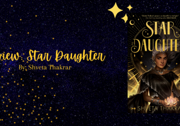 Review: Star Daughter by Shveta Thakrar