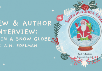 Review and Author Interview: Santa in a Snow Globe by A.H. Edelman