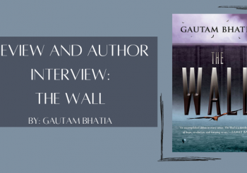 Review and Author Interview: The Wall by Gautam Bhatia