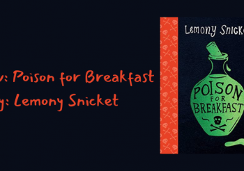 Review: Poison for Breakfast by Lemony Snicket